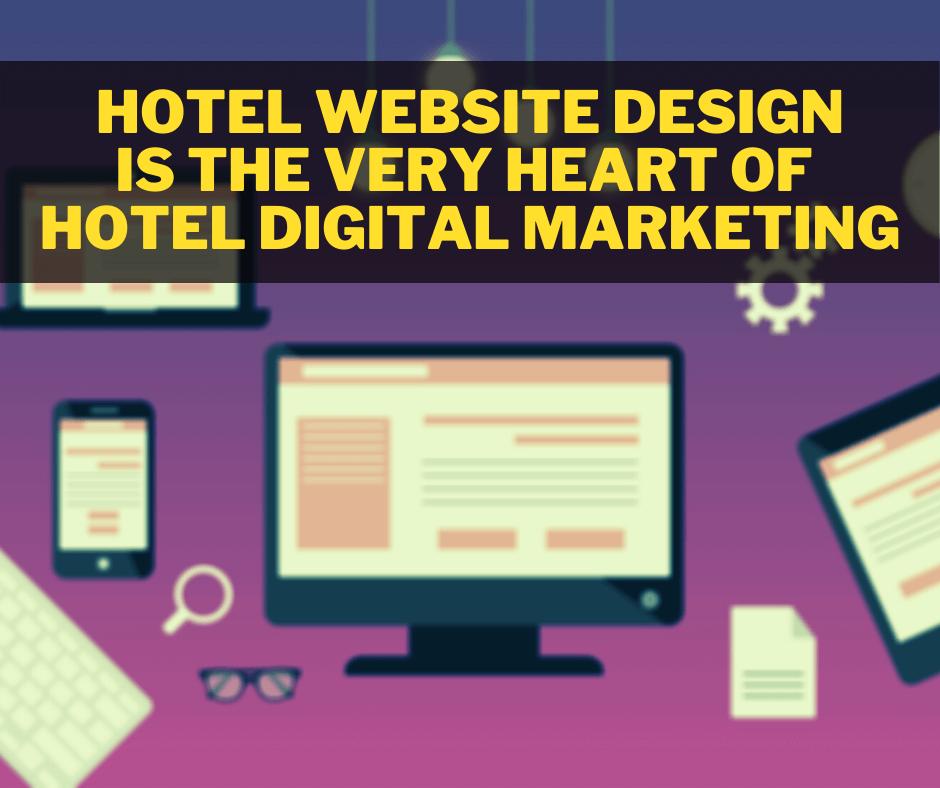 Hotel Website design is everything in digital marketing