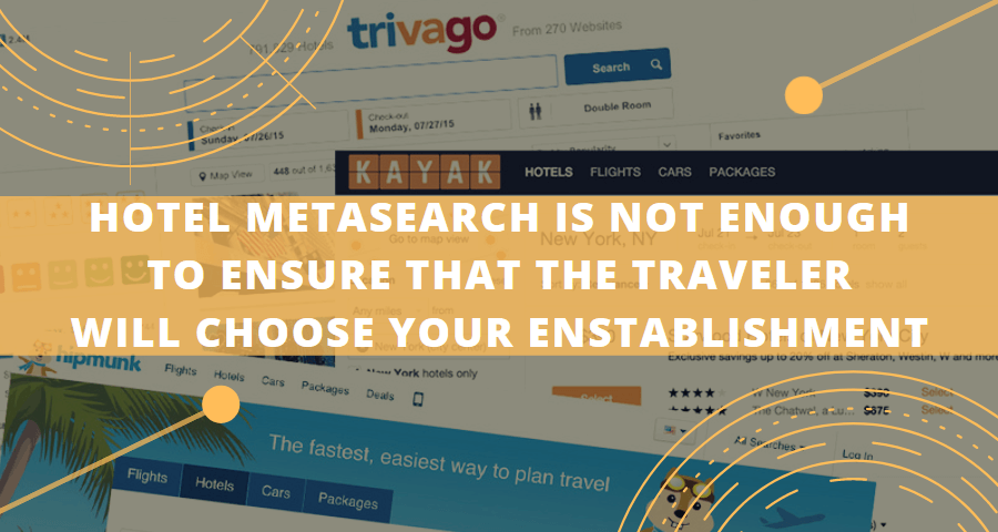 Hotel Metasearch engines are not enough