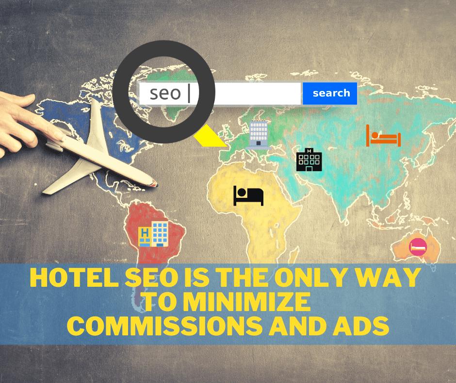 Hotel SEO minimizes commissions and ads
